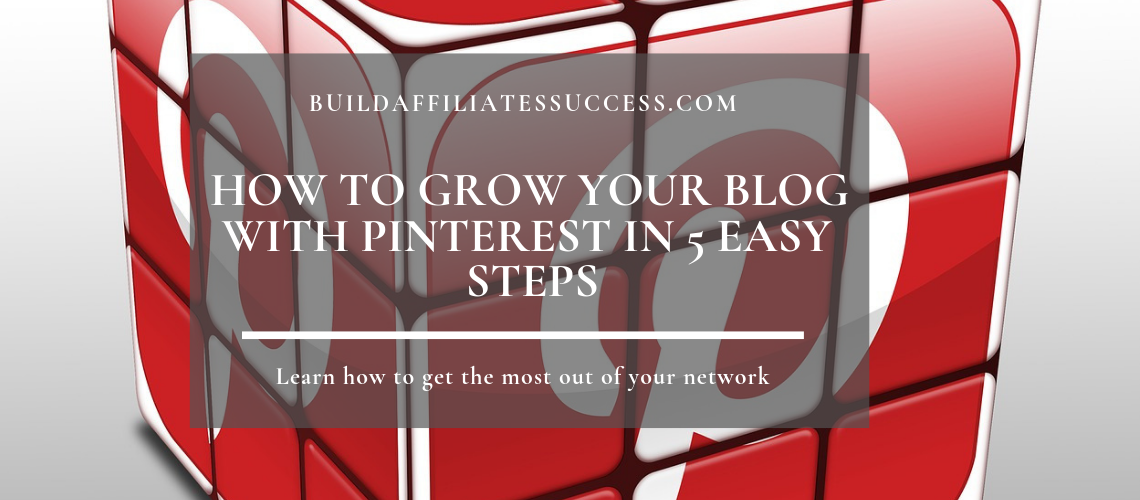 How To Grow Your Blog With Pinterest In 5 Easy Steps